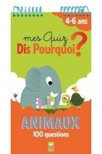 MES QUIZ DIS POURQUOI 4+ - 100 QUESTIONS SUR LES ANIMAUX