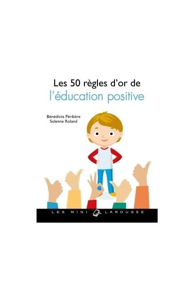 LES 50 REGLES D'OR DE L'EDUCATION POSITIVE