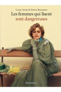 LES FEMMES QUI LISENT SONT DANGEREUSES (INTEGRAL)