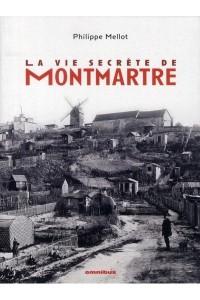 LA VIE SECRETE DE MONTMARTRE