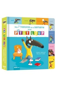 MES 7 HISTOIRES DE LA SEMAINE AVEC P'TIT LOUP