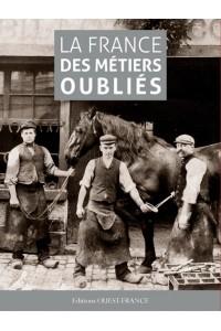FRANCE DES METIERS OUBLIES (LA) (BROCHE)