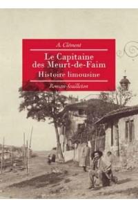 LE CAPITAINE DES MEURT-DE-FAIM - HISTOIRE LIMOUSINE