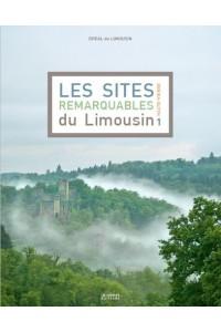 LES SITES REMARQUABLES DU LIMOUSIN - TOME 1 HAUTE-VIENNE NOUVELLE EDITION
