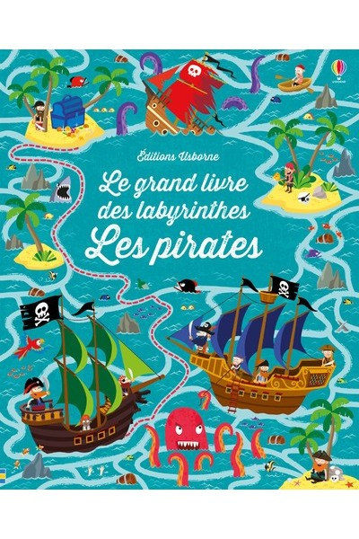 LE GRAND LIVRE DES LABYRINTHES - LES PIRATES