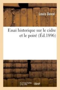 ESSAI HISTORIQUE SUR LE CIDRE ET LE POIRE (ED.1896)