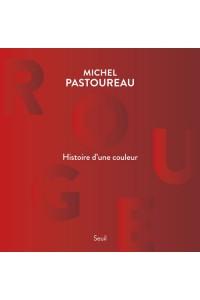 ROUGE, HISTOIRE D'UNE COULEUR