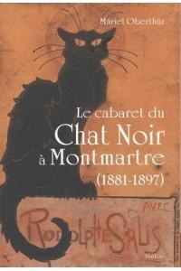 LE CABARET DU CHAT NOIR A MONTMARTRE (1881-1897)