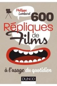 600 REPLIQUES DE FILMS A L'USAGE DU QUOTIDIEN
