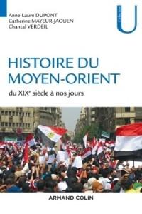 HISTOIRE DU MOYEN-ORIENT - DU XIXE SIECLE A NOS JOURS