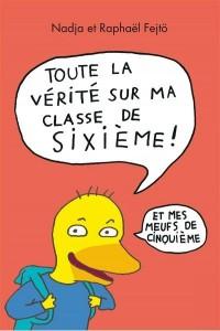 TOUTE LA VERITE SUR MA CLASSE DE 6EME ET MES MEUFS DE 5EME (INTEGRALE)