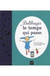 BALTHAZAR ET LE TEMPS QUI PASSE - PEDAGOGIE MONTESSORI