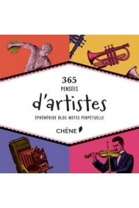 BLOC-NOTES PERPETUEL 365 PENSEES D'ARTISTES
