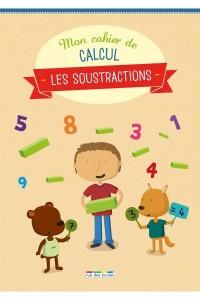 CAHIER DE CALCUL LES SOUSTRACTIONS (MON)