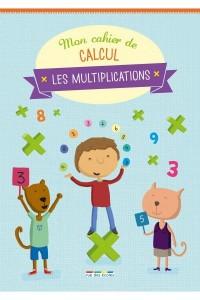 CAHIER DE CALCUL LES MULTIPLICATIONS (MON)