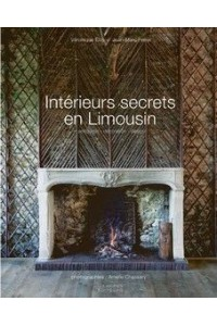 INTERIEURS SECRETS EN LIMOUSIN