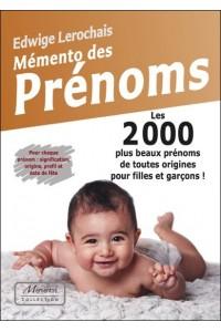 MEMENTO DES PRENOMS - LES 2000 PLUS BEAUX PRENOMS DE TOUTES ORIGINES POUR FILLES ET GARCONS !