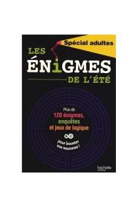 LES ENIGMES DE L'ETE - SPECIAL ADULTES