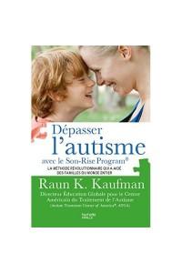 DEPASSER L'AUTISME AVEC LA METHODE SON-RISE