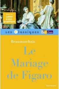 LE MARIAGE DE FIGARO - BEAUMARCHAIS - LES CLASSIQUES BORDAS