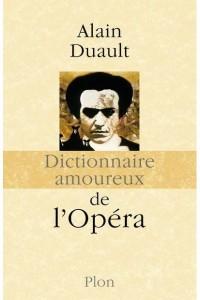 DICTIONNAIRE AMOUREUX DE L'OPERA