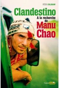 CLANDESTINO - A LA RECHERCHE DE MANU CHAO