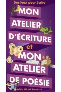 MON ATELIER D'ECRITURE ET MON ATELIER DE POESIE