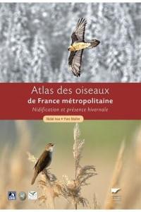 ATLAS DES OISEAUX DE FRANCE METROPOLITAINE. NIDIFICATION ET PRESENCE HIVERNALE (COFFRET 2 VOLUMES)